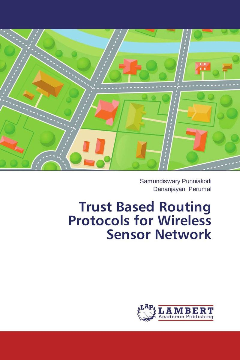 Trust Based Routing Protocols for Wireless Sensor Network