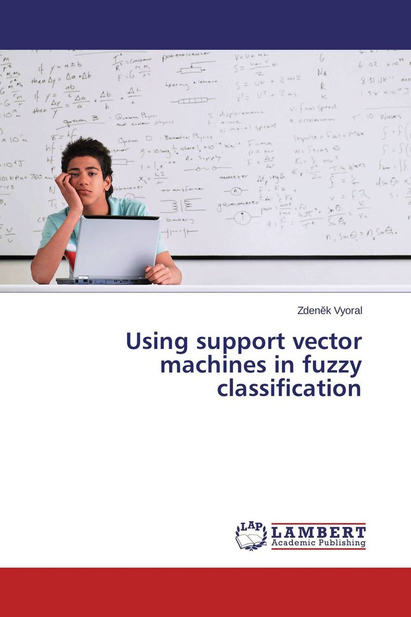 Using support vector machines in fuzzy classification aygun nusrat alasgarova financial risk forecasting using neuro fuzzy approach