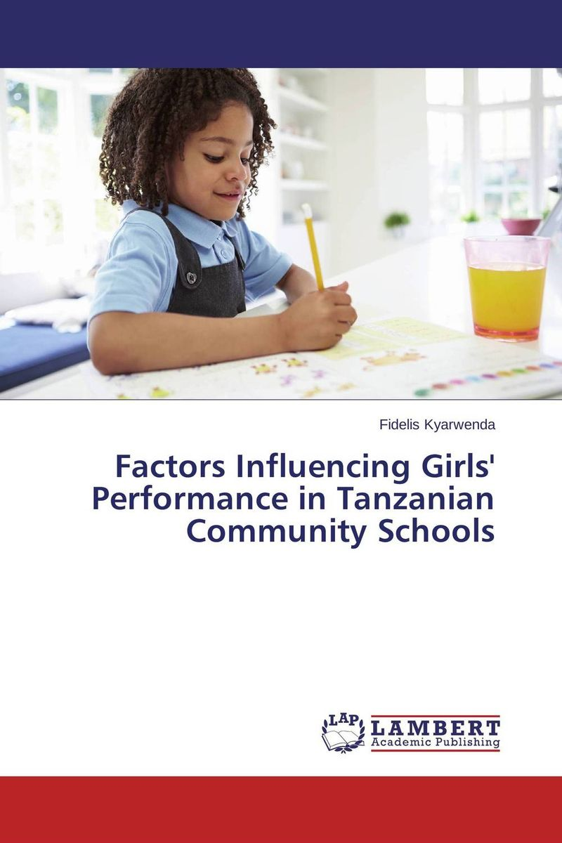Factors Influencing Girls' Performance in Tanzanian Community Schools factors influencing girls performance in tanzanian community schools