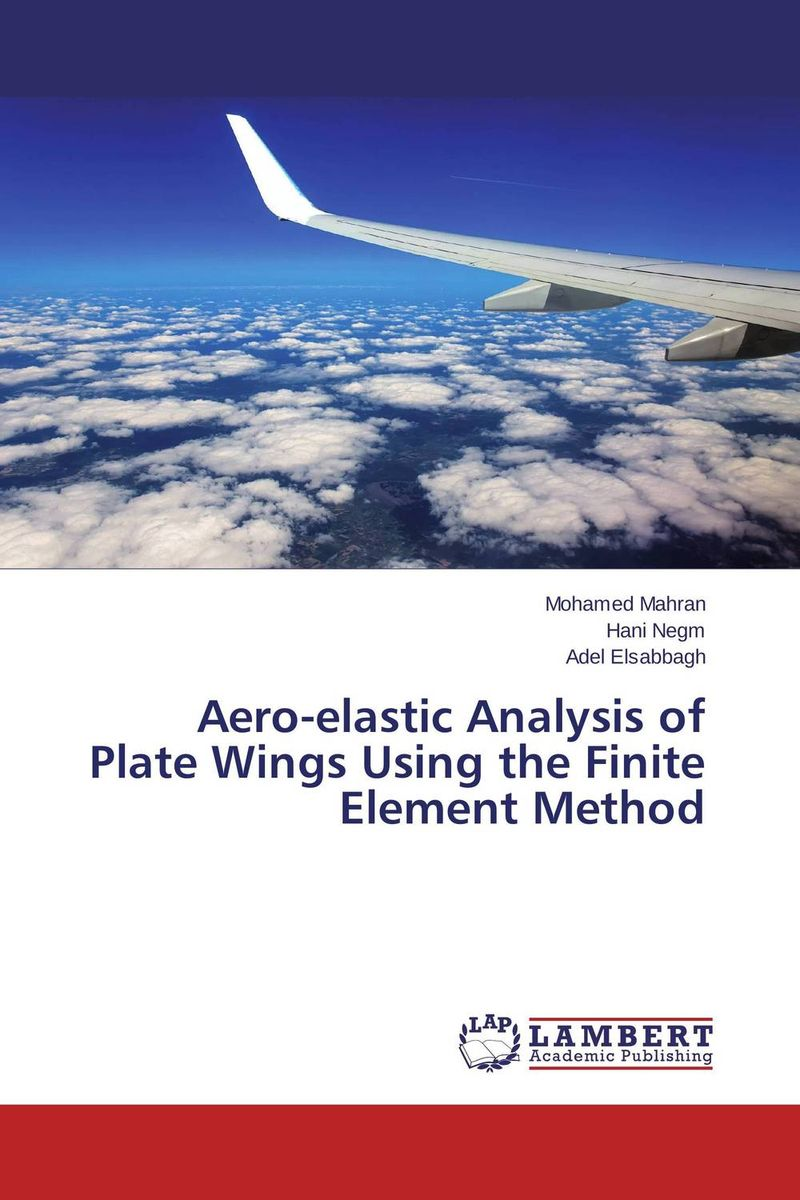 Aero-elastic Analysis of Plate Wings Using the Finite Element Method rd cook cook concepts and applications of finite element analysis 2ed
