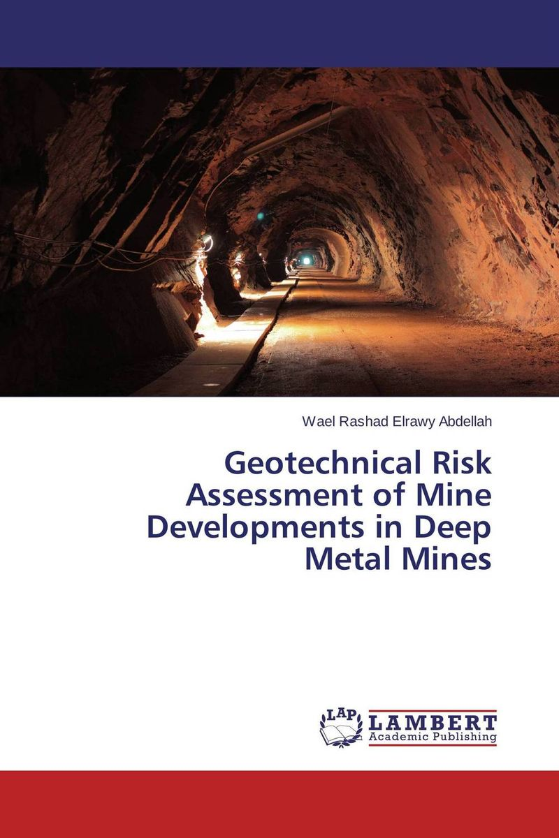 Geotechnical Risk Assessment of Mine Developments in Deep Metal Mines no child of mine