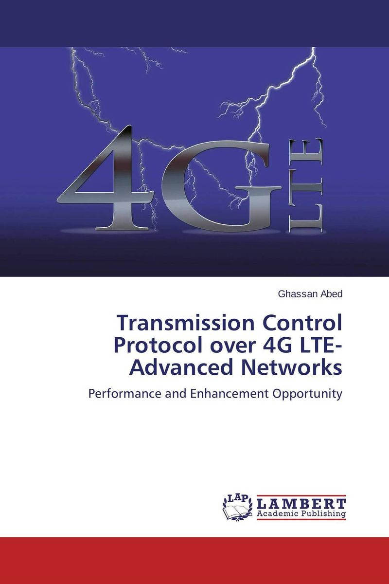 Transmission Control Protocol over 4G LTE-Advanced Networks mohammad usman ali khan optimization of tcp over wireless networks