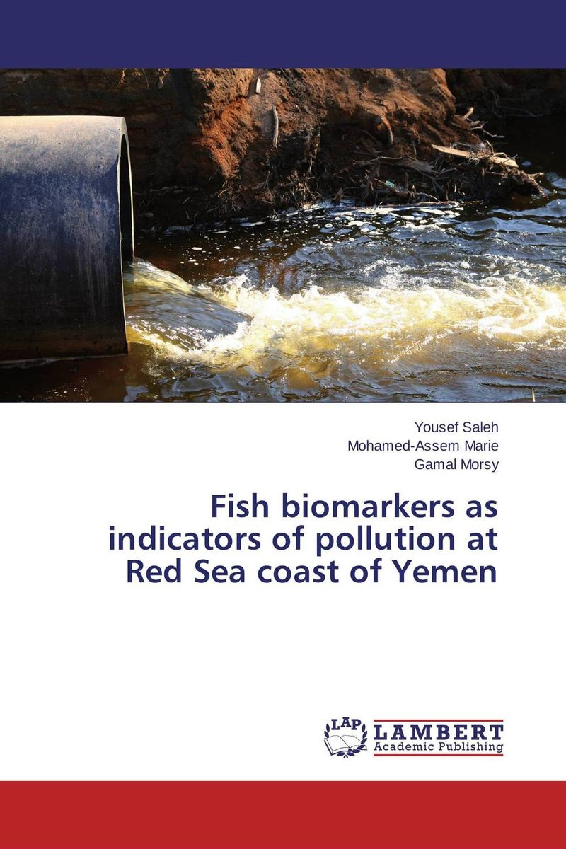 Fish biomarkers as indicators of pollution at Red Sea coast of Yemen hungry as the sea