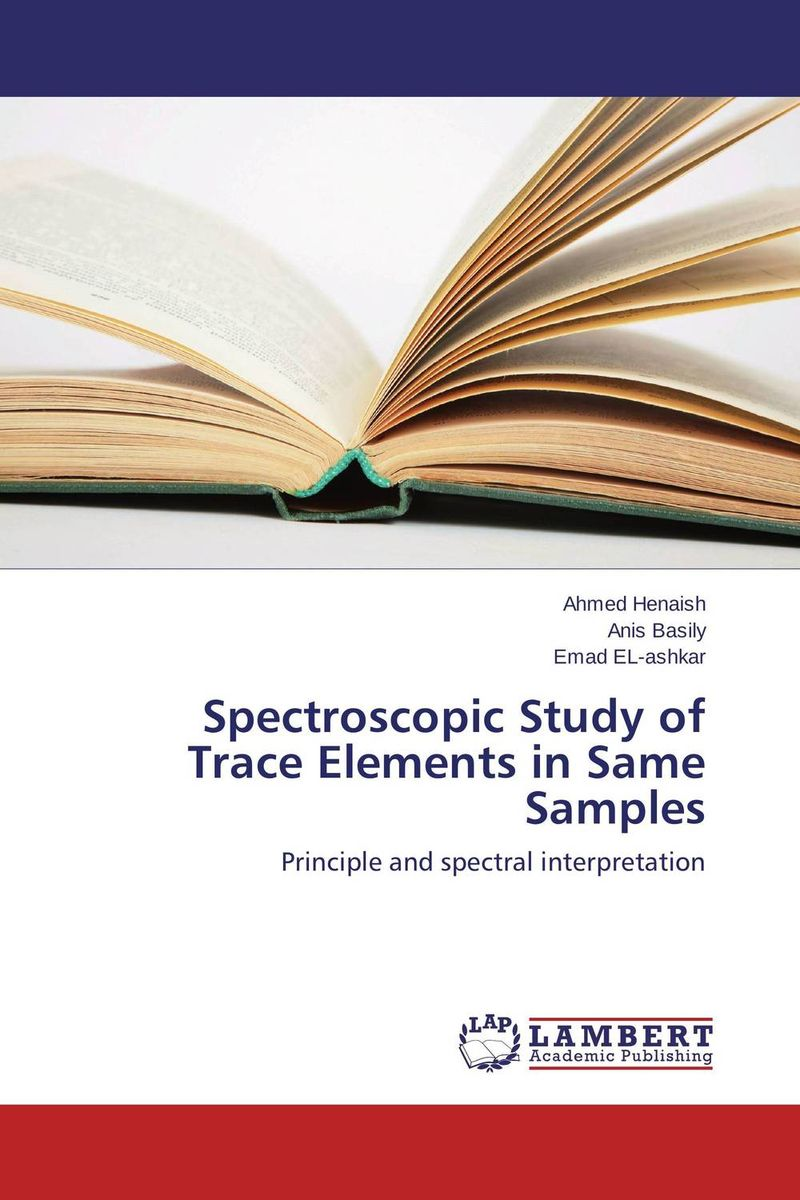 Spectroscopic Study of Trace Elements in Same Samples optical elements and systems in laser technique and metrology