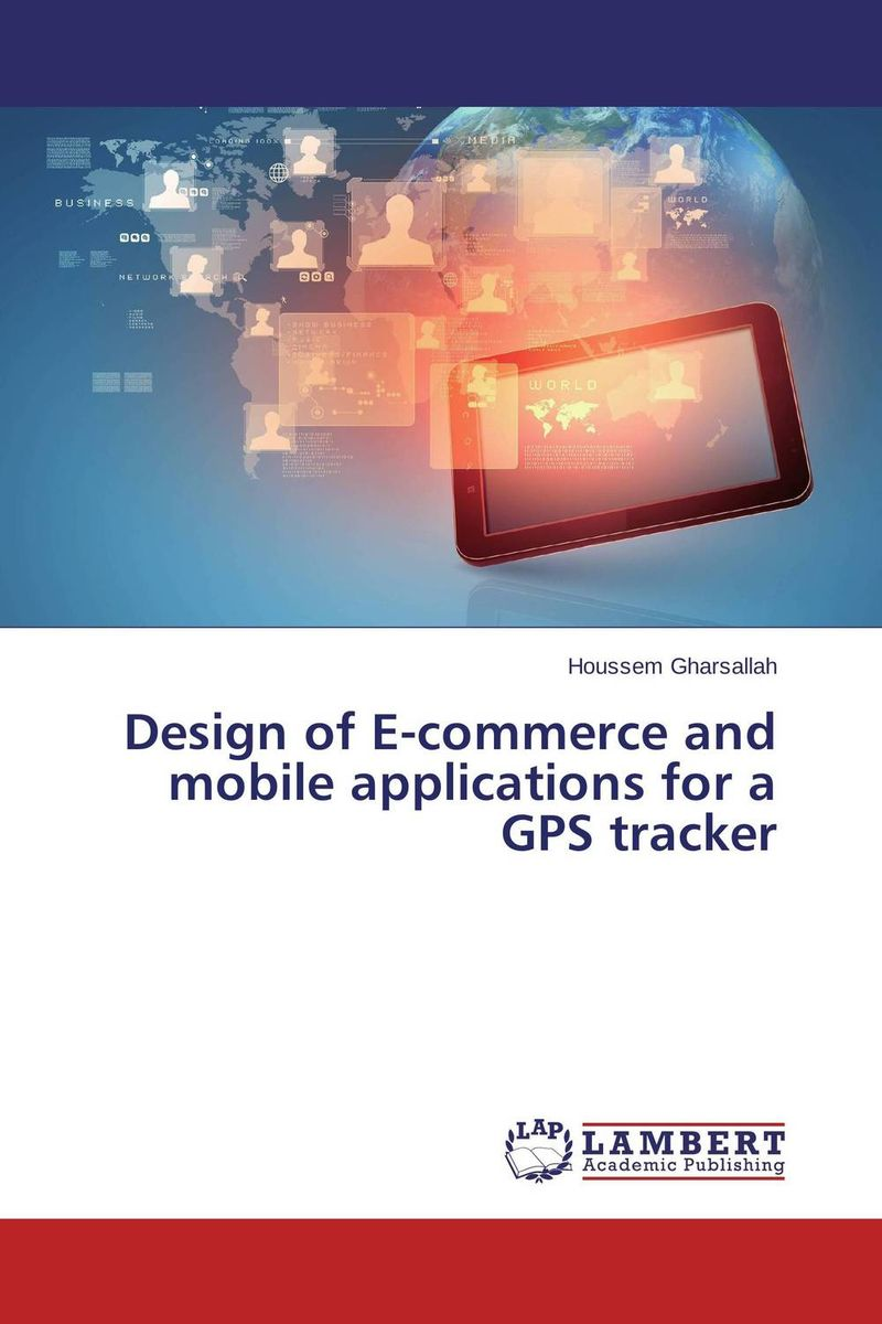 Design of E-commerce and mobile applications for a GPS tracker e commerce for african immigrant entrepreneurs