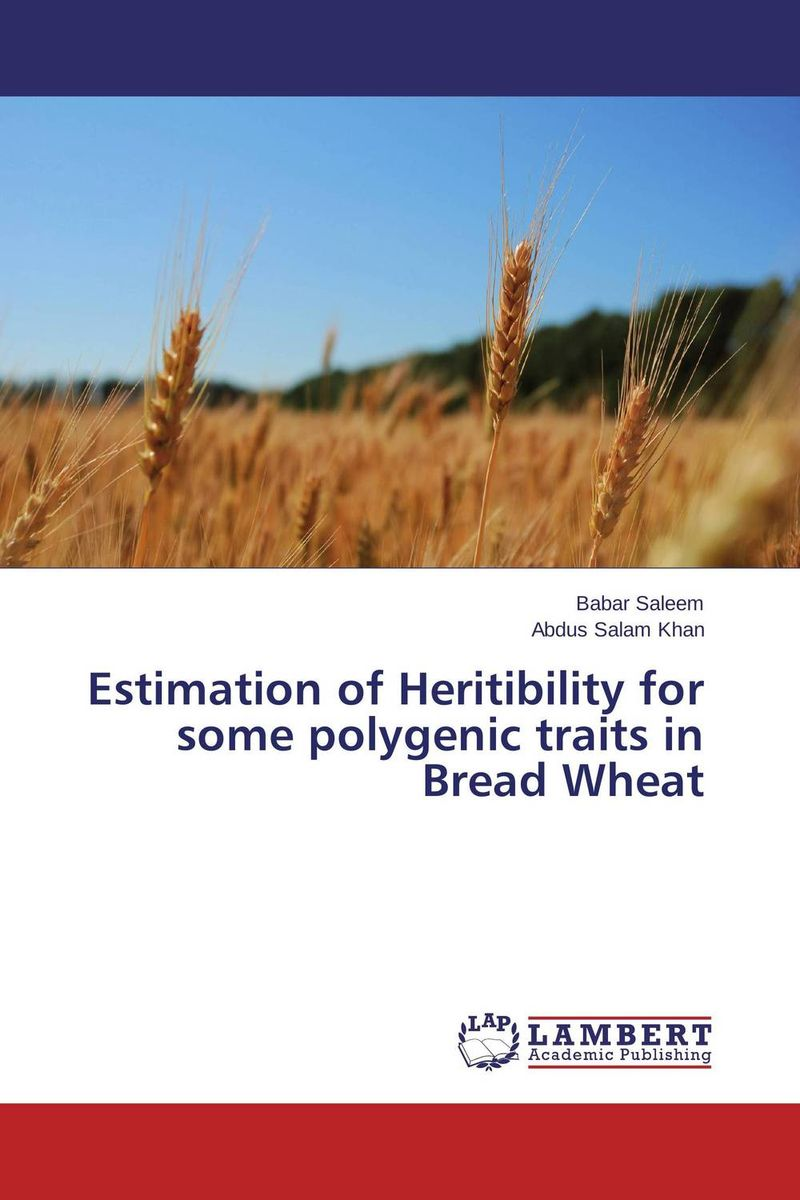 Estimation of Heritibility for some polygenic traits in Bread Wheat purnima sareen sundeep kumar and rakesh singh molecular and pathological characterization of slow rusting in wheat