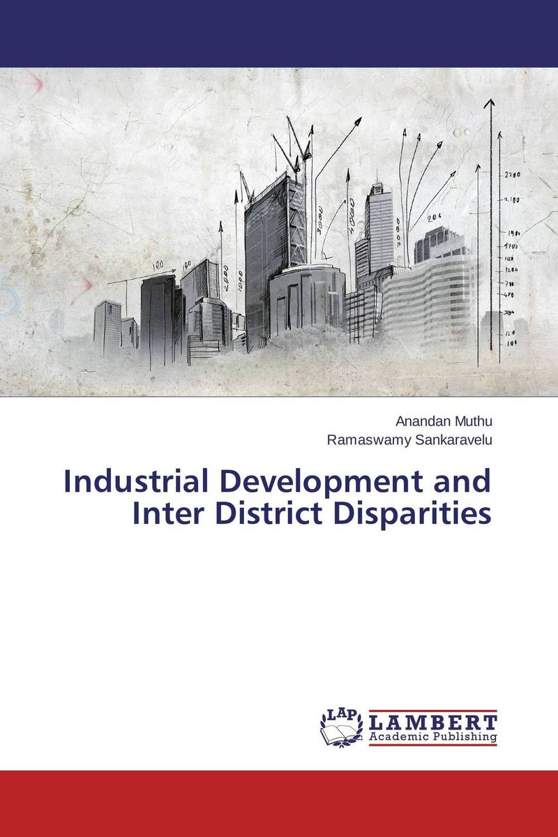 indias industrial development Economic development in india: the role of individual enterprise (and entrepreneurial spirit) with the advent of the industrial revolution.