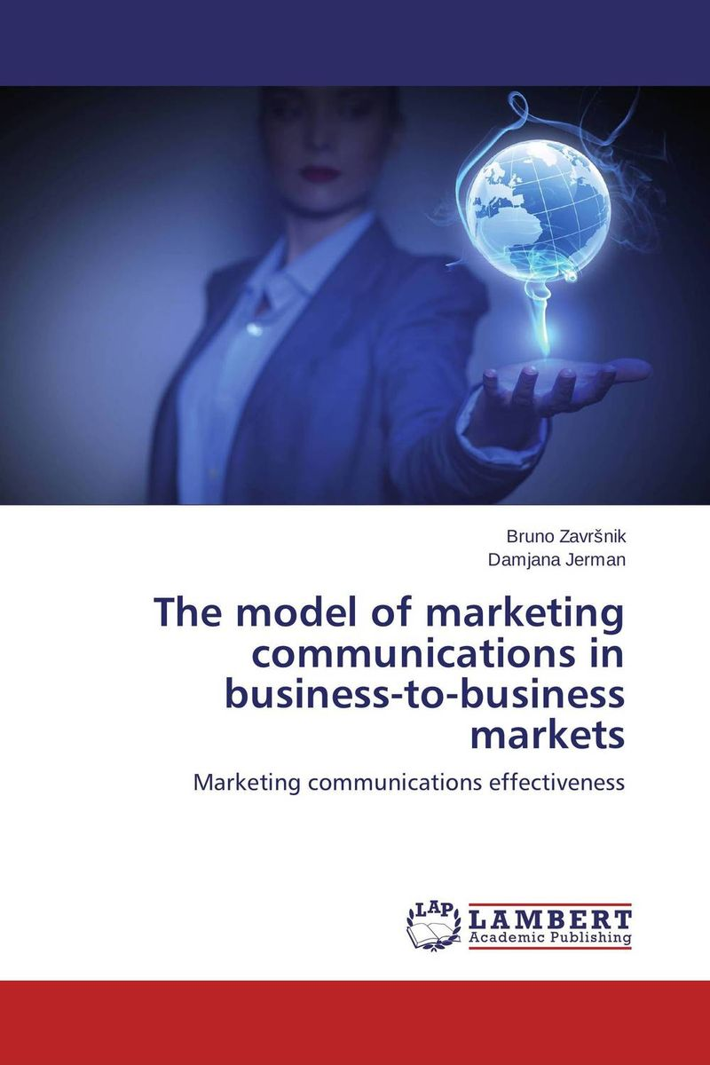 The model of marketing communications in business-to-business markets principles of communications