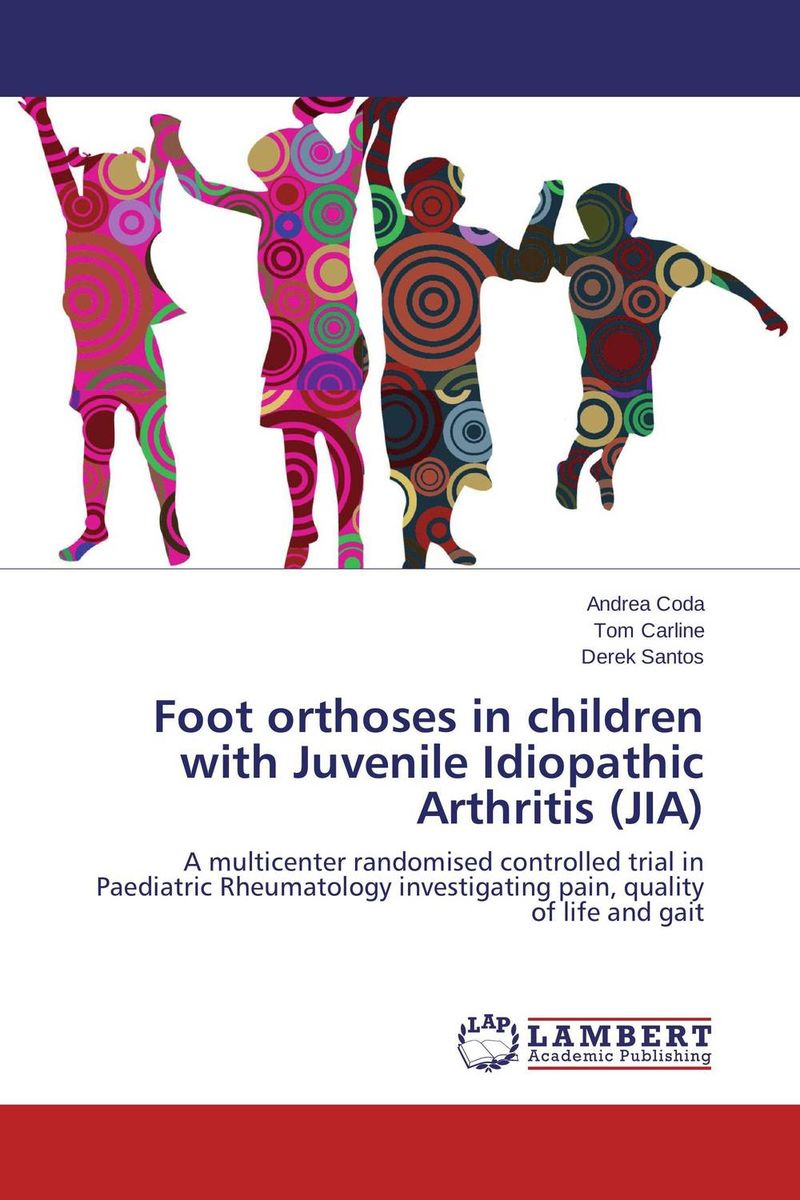 Foot orthoses in children with Juvenile Idiopathic Arthritis (JIA) smile at the foot of the ladder