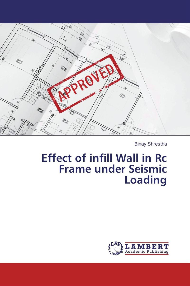 Effect of infill Wall in Rc Frame under Seismic Loading m a faruqi and j grisel efficient design of blast wall panels