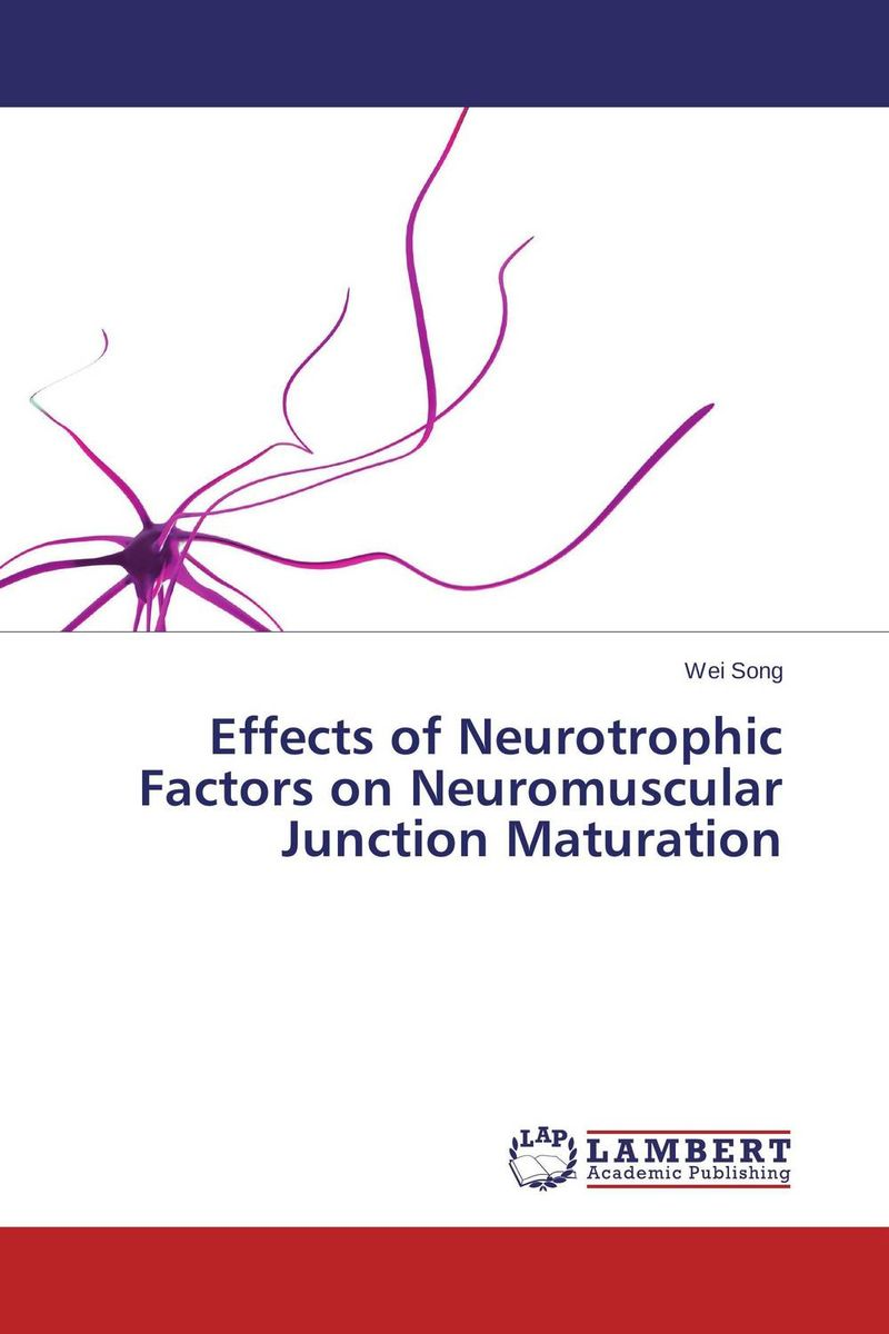 Effects of Neurotrophic Factors on Neuromuscular Junction Maturation influence of culture medium on sheep oocyte maturation to cleavage
