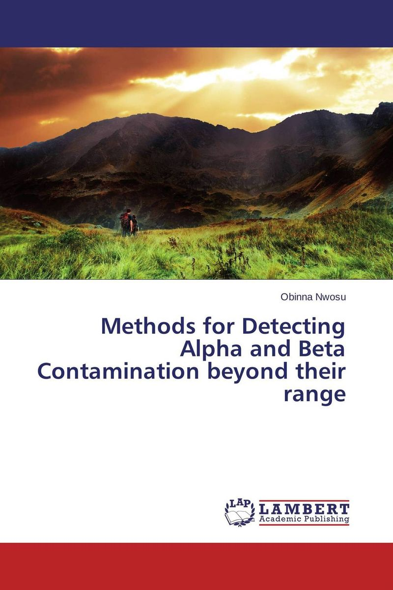 Methods for Detecting Alpha and Beta Contamination beyond their range