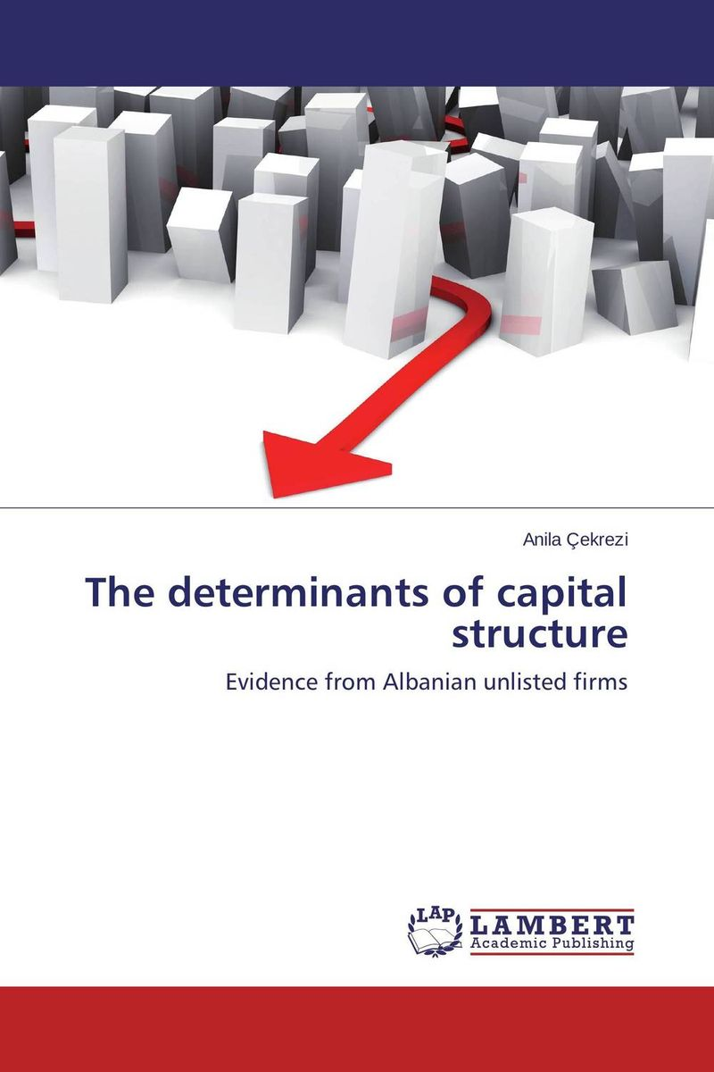 The determinants of capital structure capital structure and risk dynamics among banks