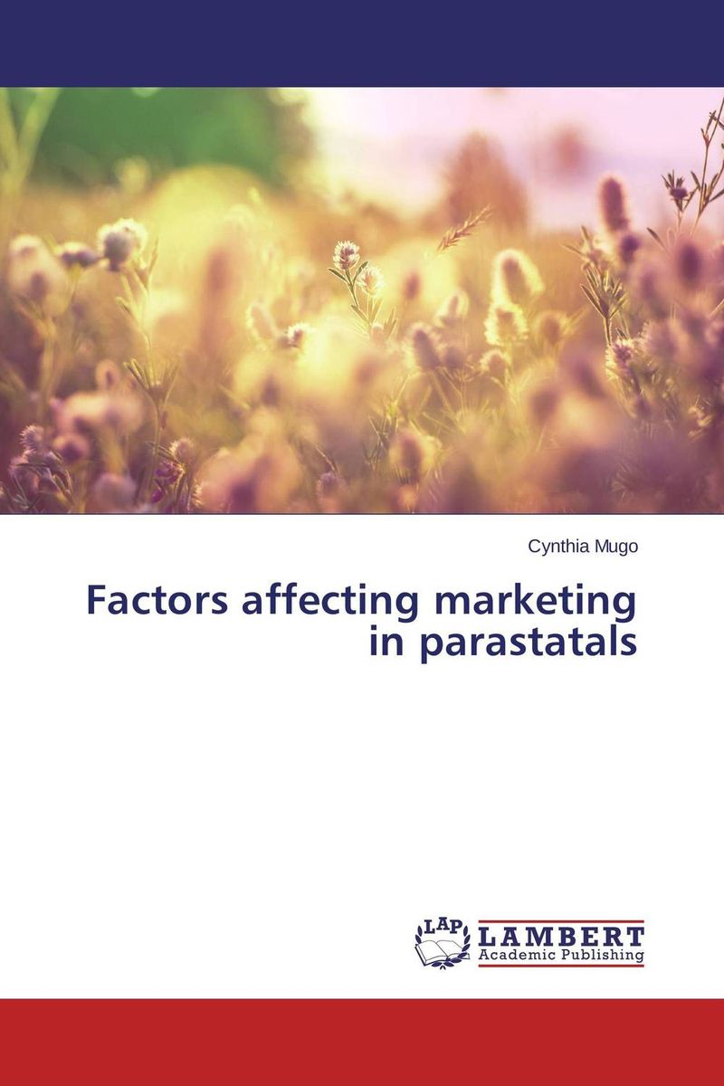 Factors affecting marketing in parastatals barry mcleish j successful marketing strategies for nonprofit organizations winning in the age of the elusive donor