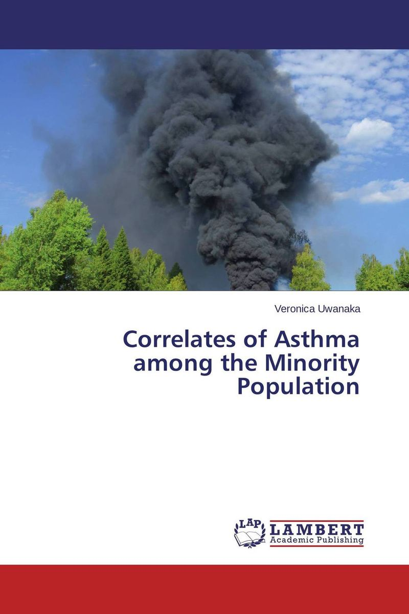 Correlates of Asthma among the Minority Population ranju bansal rakesh yadav and gulshan kumar asthma molecular basis and treatment approaches