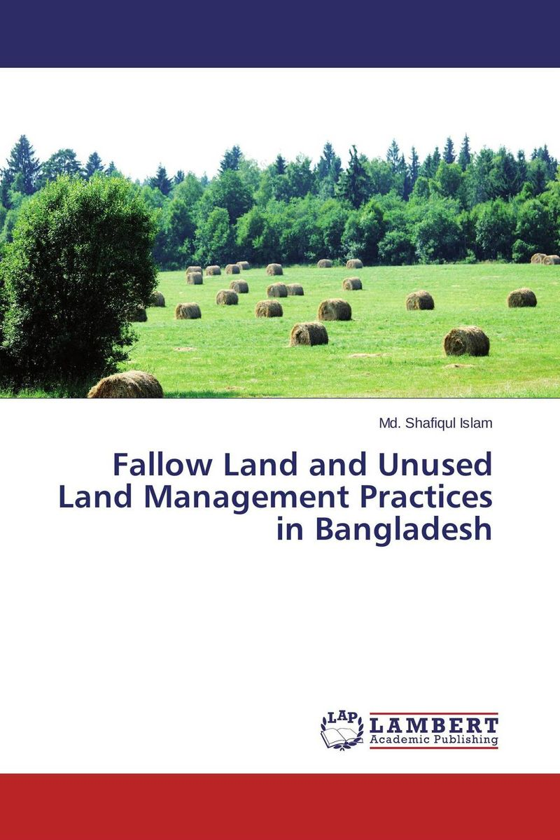 Fallow Land and Unused Land Management Practices in Bangladesh this loving land