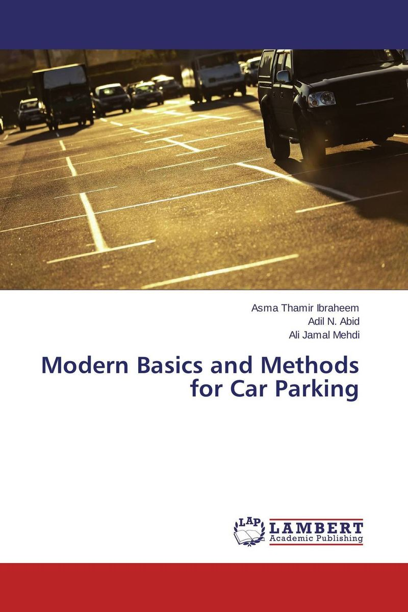 Modern Basics and Methods for Car Parking belousov a security features of banknotes and other documents methods of authentication manual денежные билеты бланки ценных бумаг и документов