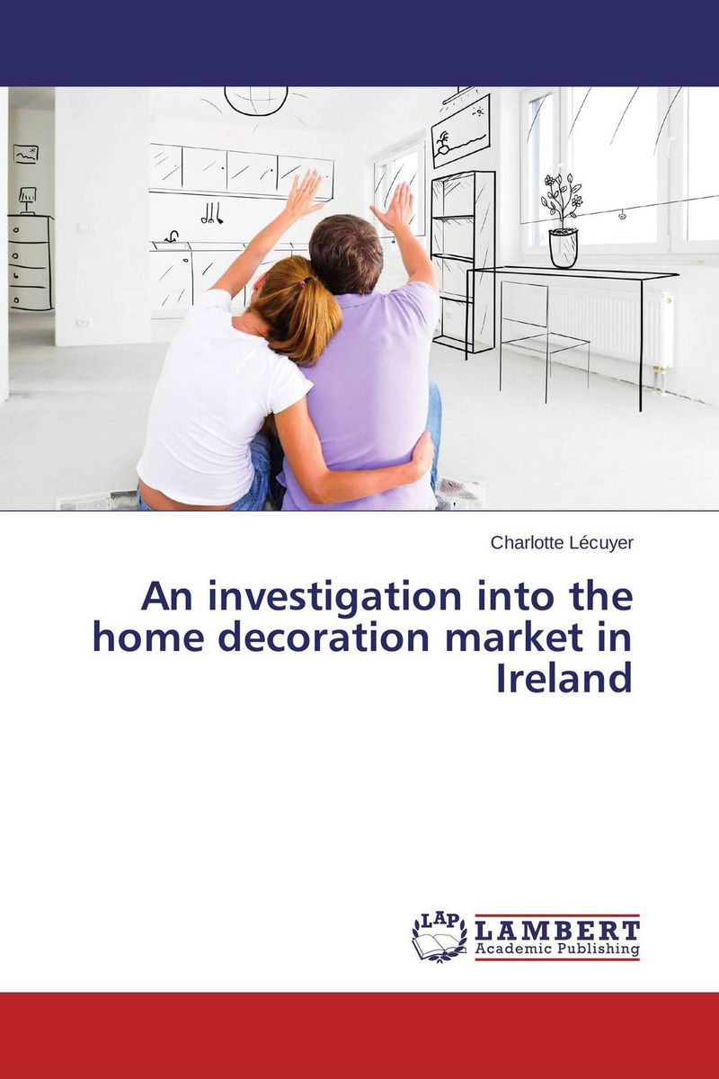 An investigation into the home decoration market in Ireland