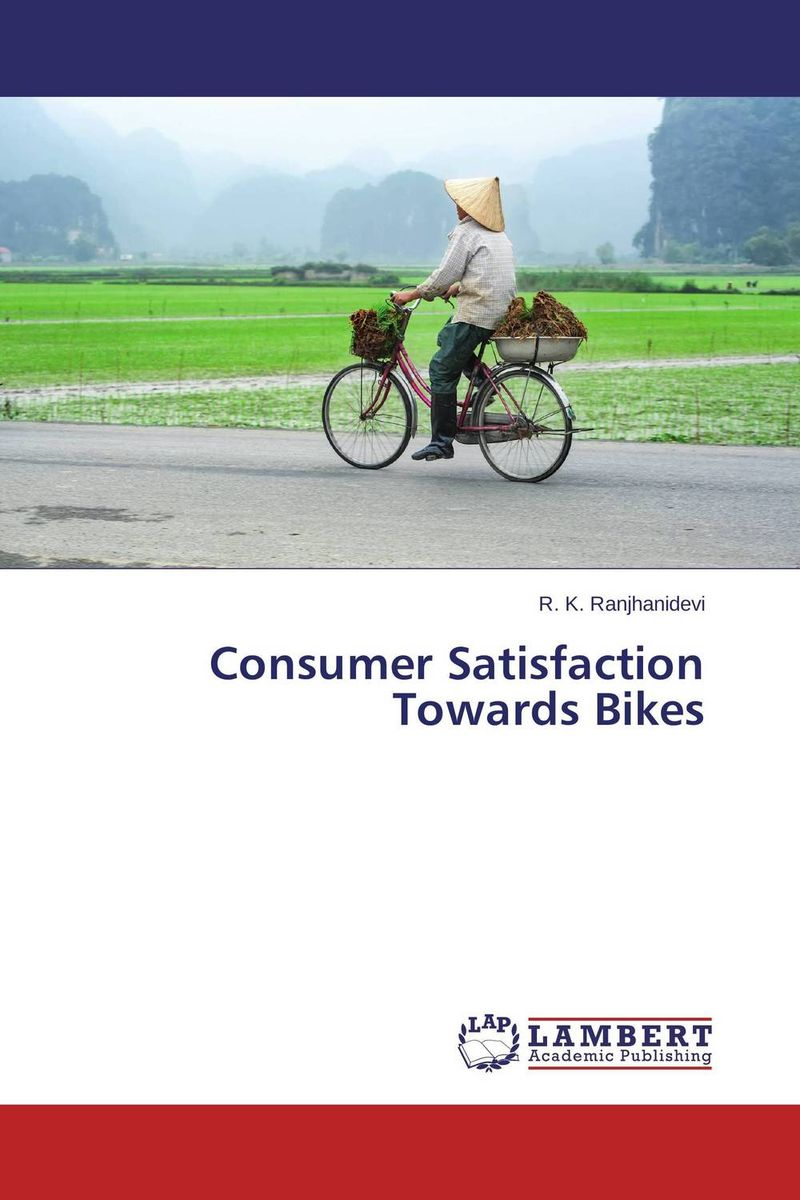 Consumer Satisfaction Towards Bikes ripudaman singh gurkamal singh and amandeep kaur brea indian consumer behaviour