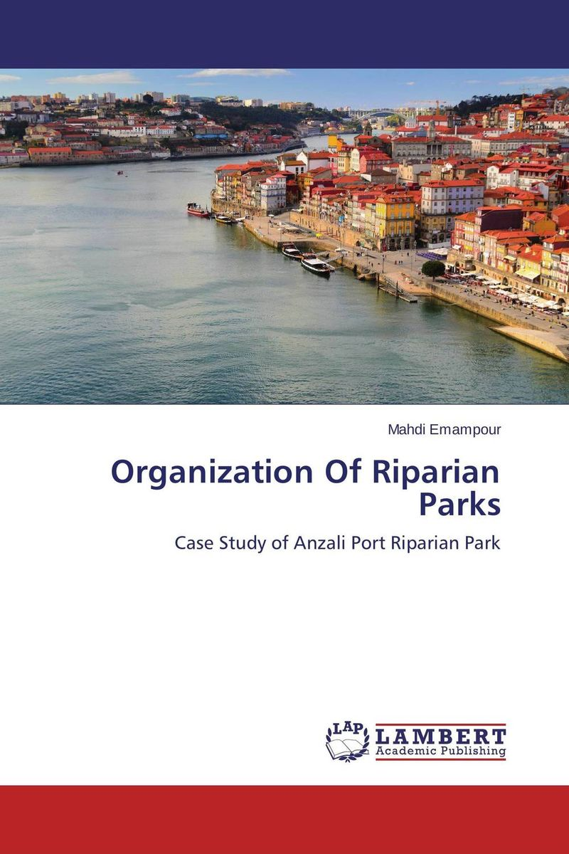 Organization Of Riparian Parks cranz the politics of park design a history of urban parks in america paper