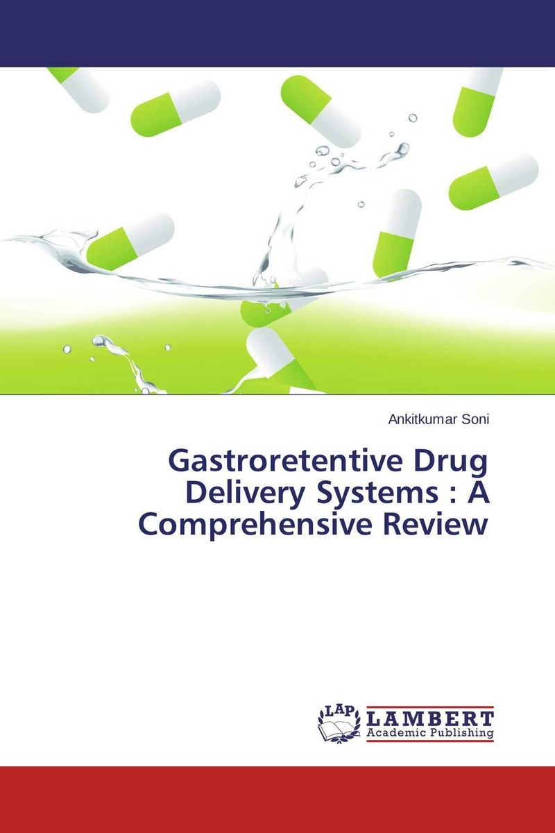 Gastroretentive Drug Delivery Systems : A Comprehensive Review atamjit singh pal paramjit kaur khinda and amarjit singh gill local drug delivery from concept to clinical applications
