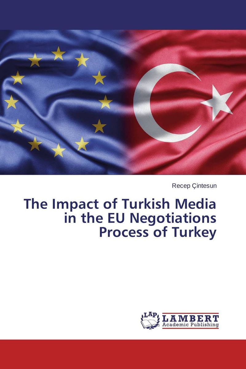The Impact of Turkish Media in the EU Negotiations Process of Turkey heroin organized crime and the making of modern turkey