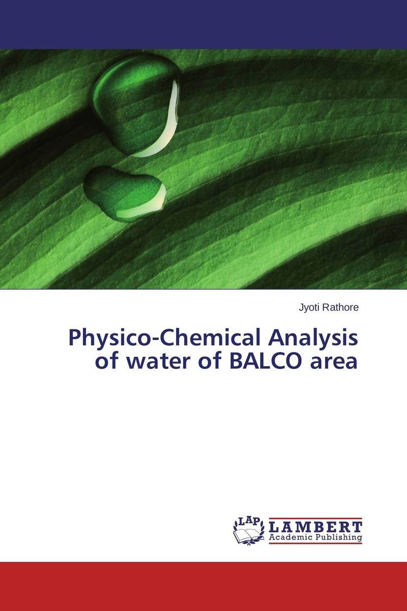 Physico-Chemical Analysis of water of BALCO area chemical analysis of arsenic and its removal from water