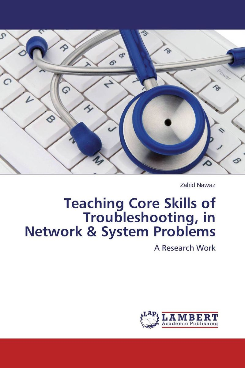 Teaching Core Skills of Troubleshooting, in Network & System Problems