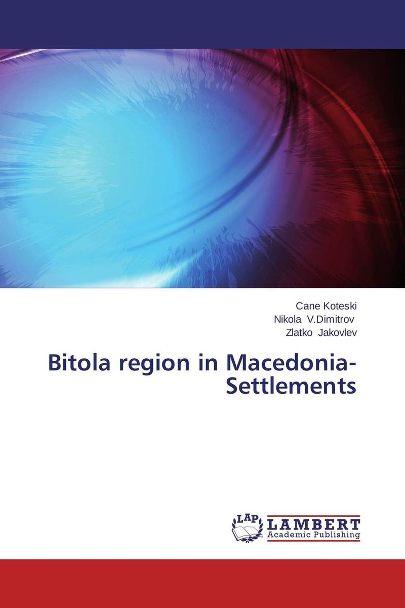 Bitola region in Macedonia-Settlements dr david m mburu prof mary w ndungu and prof ahmed hassanali virulence and repellency of fungi on macrotermes and mediating signals