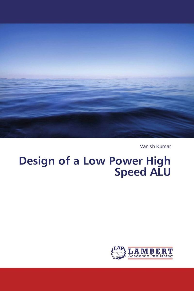 все цены на  Design of a Low Power High Speed ALU  в интернете