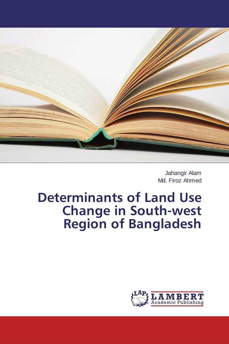 Determinants of Land Use Change in South-west Region of Bangladesh c type paurashava s land use pattern of bangladesh