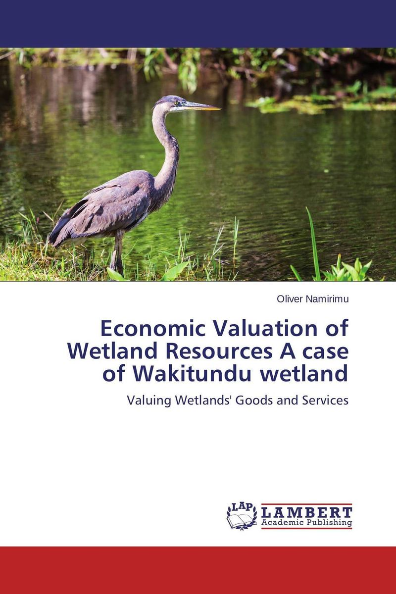 Economic Valuation of Wetland Resources A case of Wakitundu wetland building value through human resources