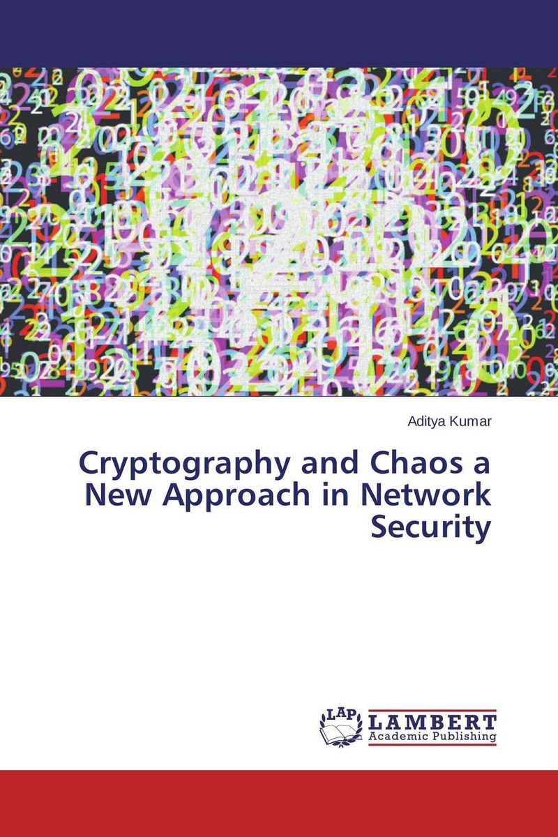 Cryptography and Chaos a New Approach in Network Security belousov a security features of banknotes and other documents methods of authentication manual денежные билеты бланки ценных бумаг и документов