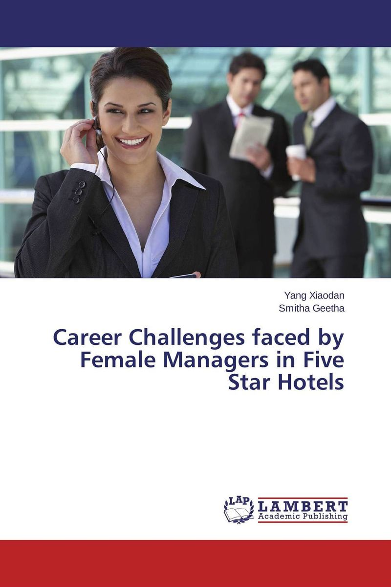 Career Challenges faced by Female Managers in Five Star Hotels