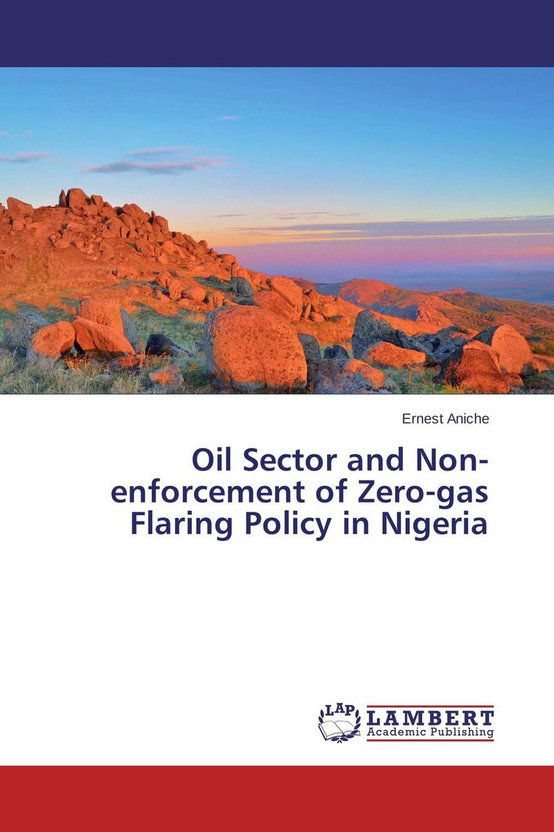 Oil Sector and Non-enforcement of Zero-gas Flaring Policy in Nigeria dearomatization of crude oil