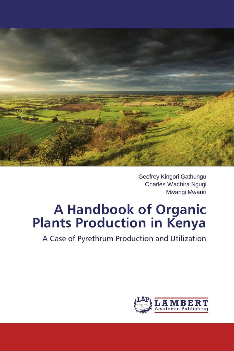 A Handbook of Organic Plants Production in Kenya handbook of the exhibition of napier relics and of books instruments and devices for facilitating calculation