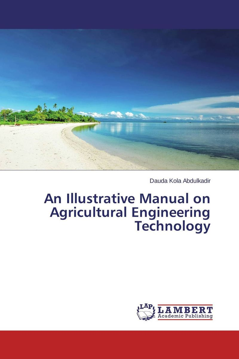 An Illustrative Manual on Agricultural Engineering Technology joseph physics for engineering technology 2ed