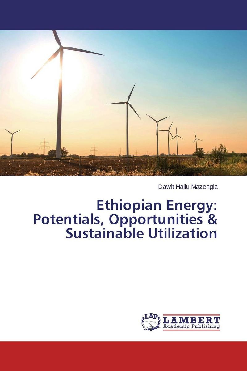 Ethiopian Energy: Potentials, Opportunities & Sustainable Utilization sustainable energy laboratory manual