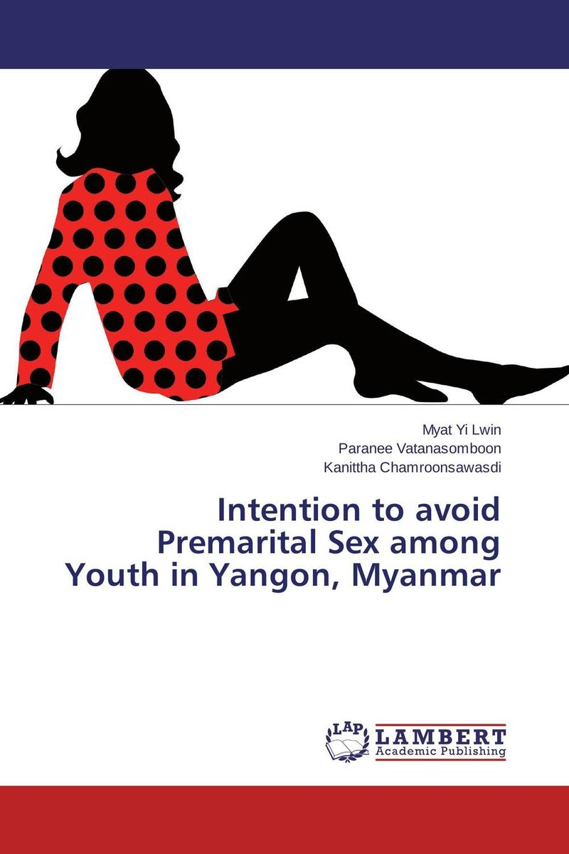 цена на Intention to avoid Premarital Sex among Youth in Yangon, Myanmar