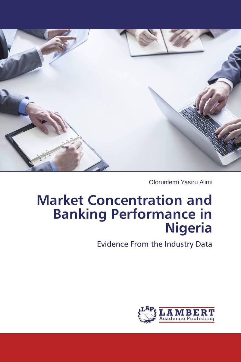 Market Concentration and Banking Performance in Nigeria
