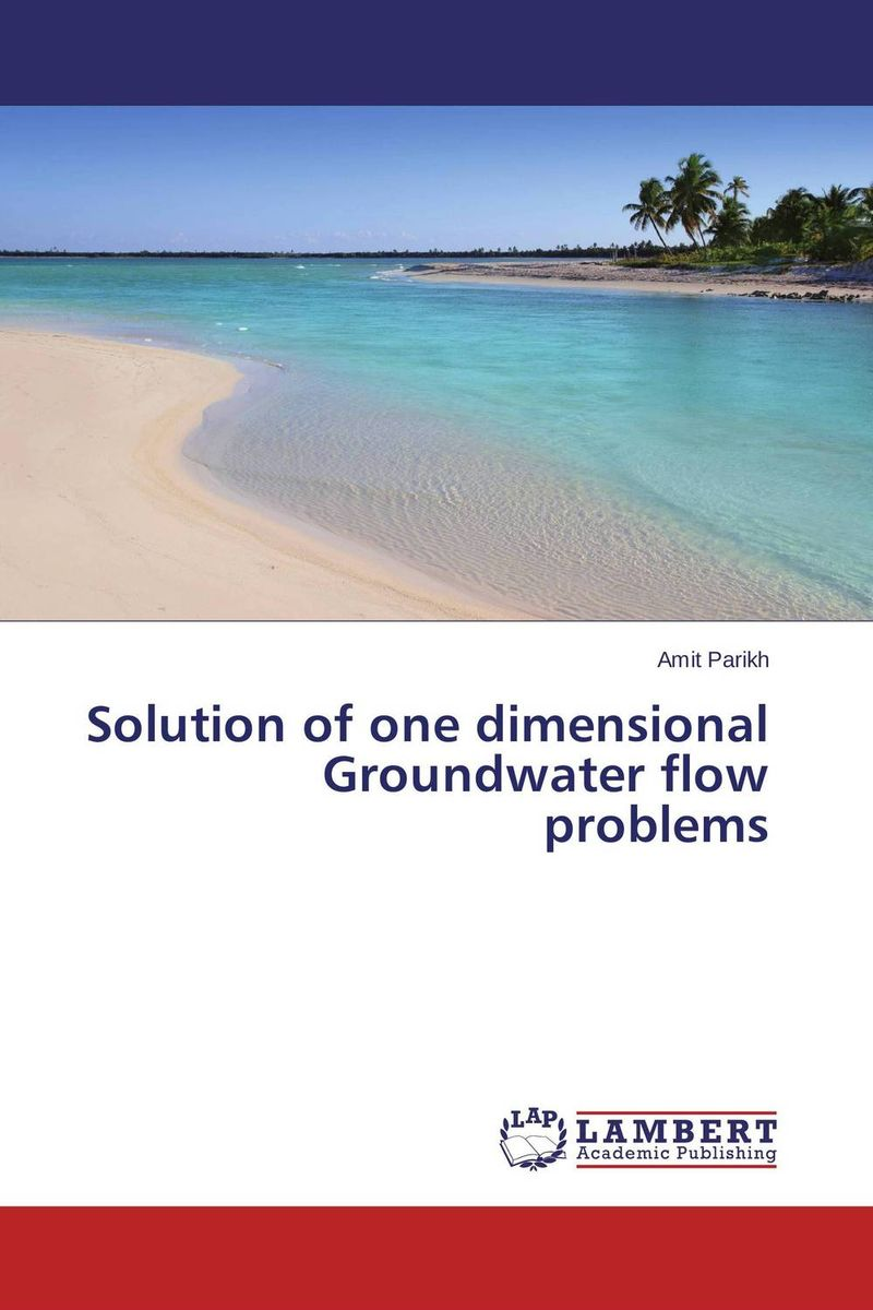 цена на Solution of one dimensional Groundwater flow problems