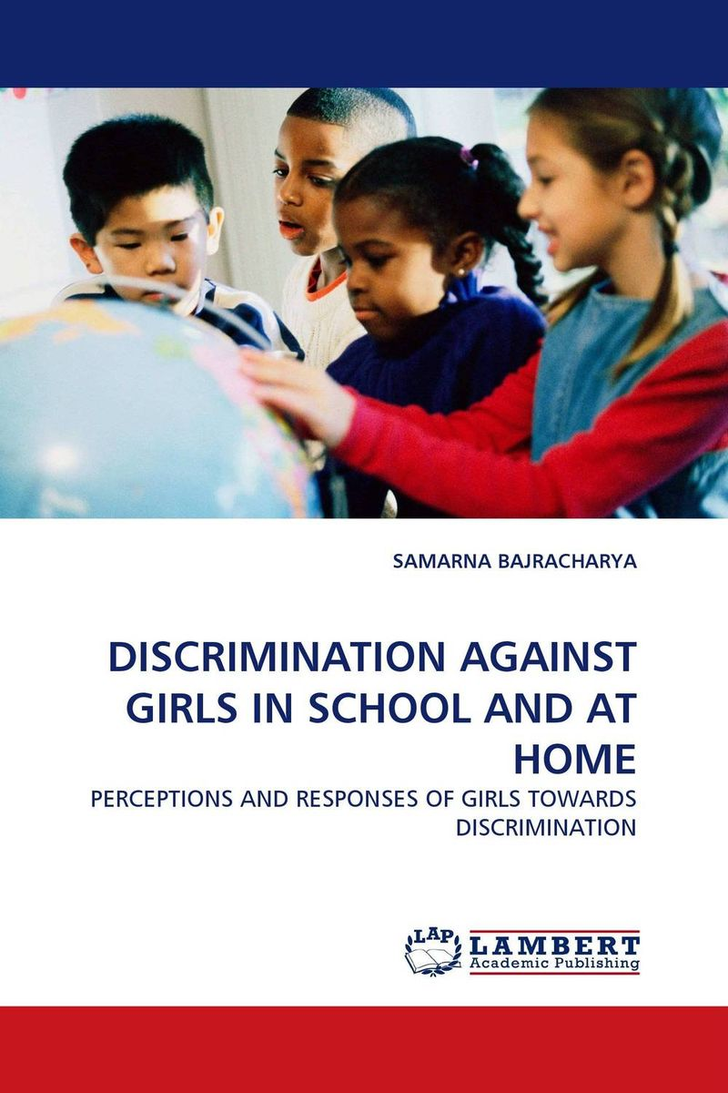 DISCRIMINATION AGAINST GIRLS IN SCHOOL AND AT HOME