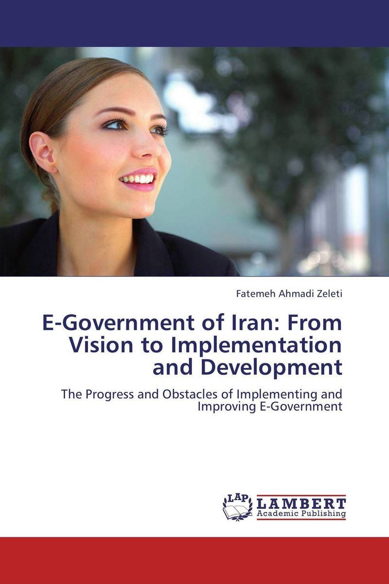 E-Government of Iran: From Vision to Implementation and Development bahram navazeni iran and the eagles