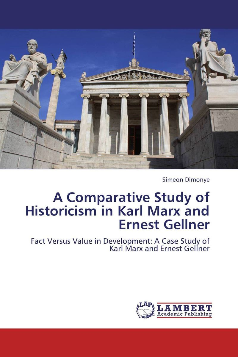 A Comparative Study of Historicism in Karl Marx and Ernest Gellner aviezer tucker a companion to the philosophy of history and historiography