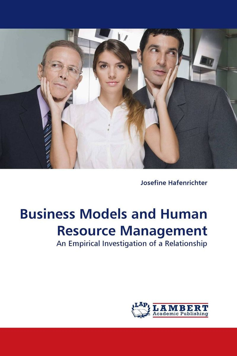 Business Models and Human Resource Management business models and human resource management
