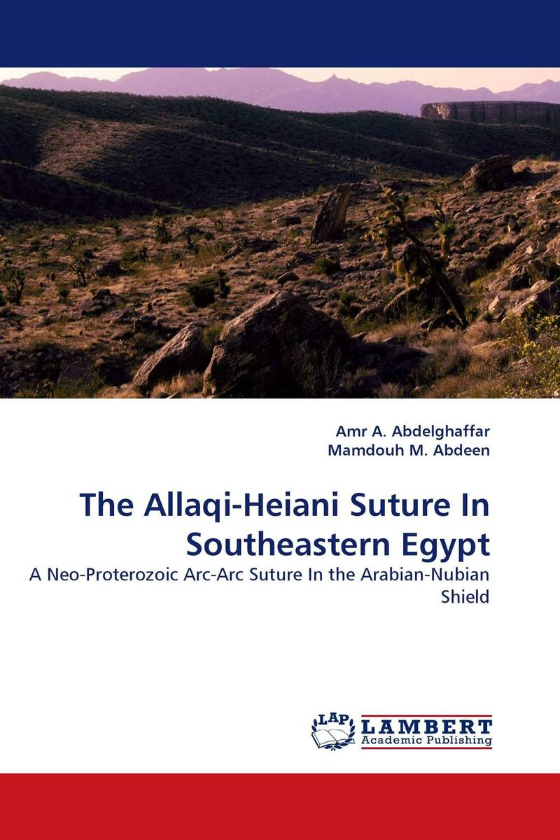 The Allaqi-Heiani Suture In Southeastern Egypt geodynamics and ore deposit evolution in europe