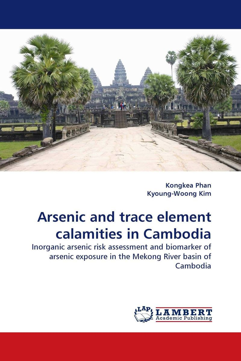Arsenic and trace element calamities in Cambodia arsenic and health implication in the mekong river basin of cambodia