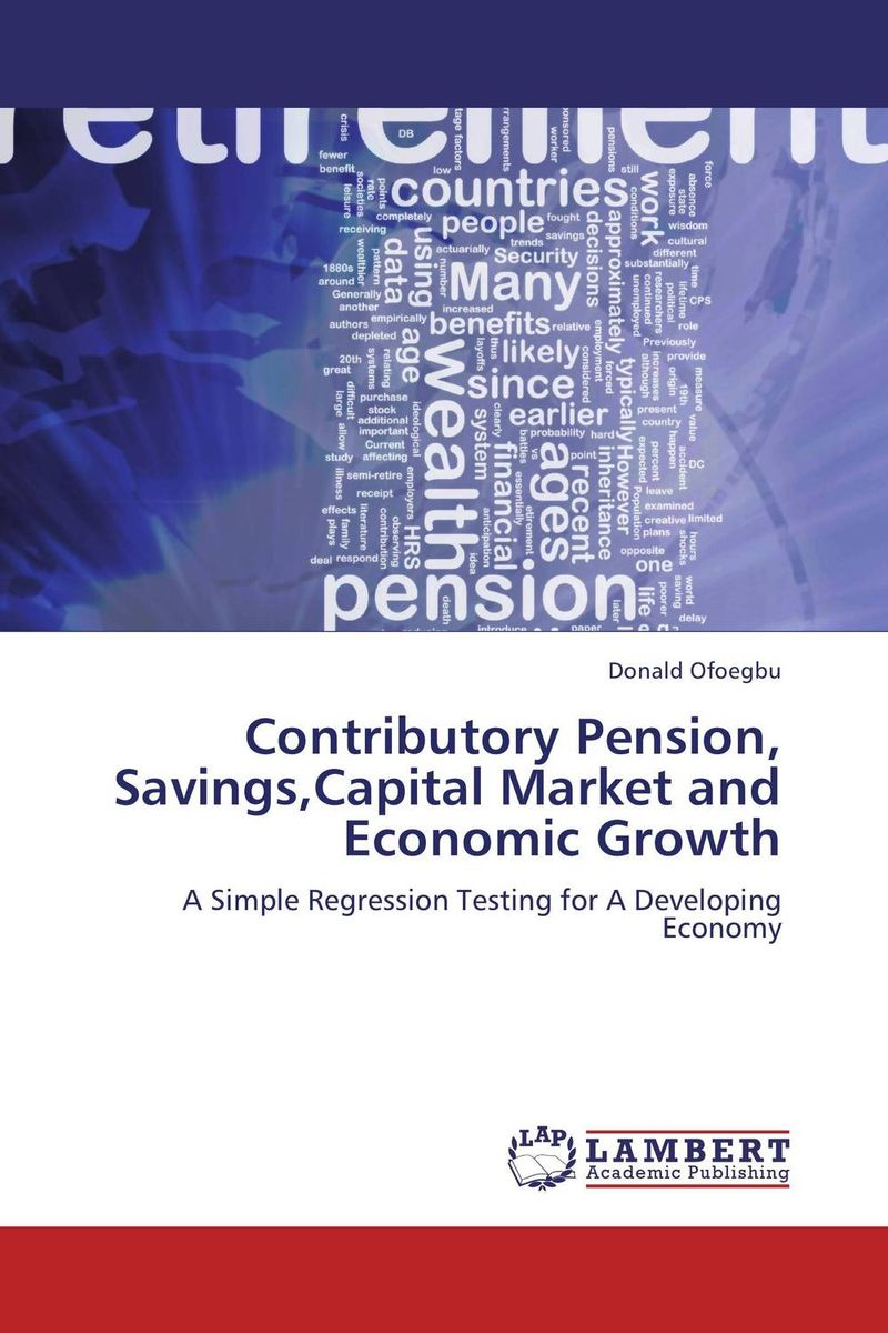 Contributory Pension, Savings,Capital Market and Economic Growth