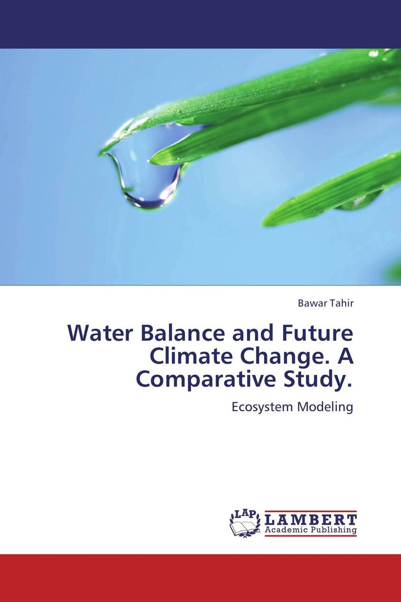 Water Balance and Future Climate Change. A Comparative Study. цены онлайн