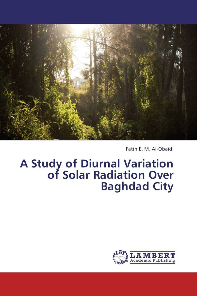 A Study of Diurnal Variation of Solar Radiation Over Baghdad City a study of the religio political thought of abdurrahman wahid